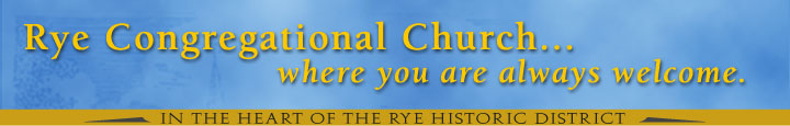 Rye Congregational Church...where you are always welcome.
